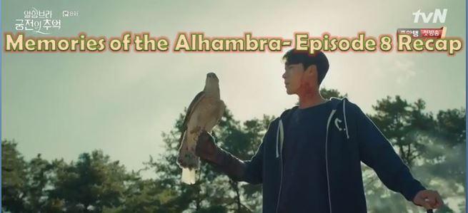 Memories of The Alhambra Episode 8 Recap – The Writers Room